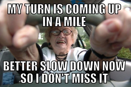 turn-coming-in-mile-so-slow-down-now-meme